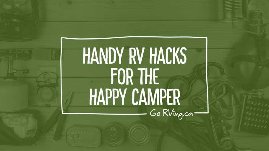 Handy RV Hacks for the Happy Camper - GoRVing Canada